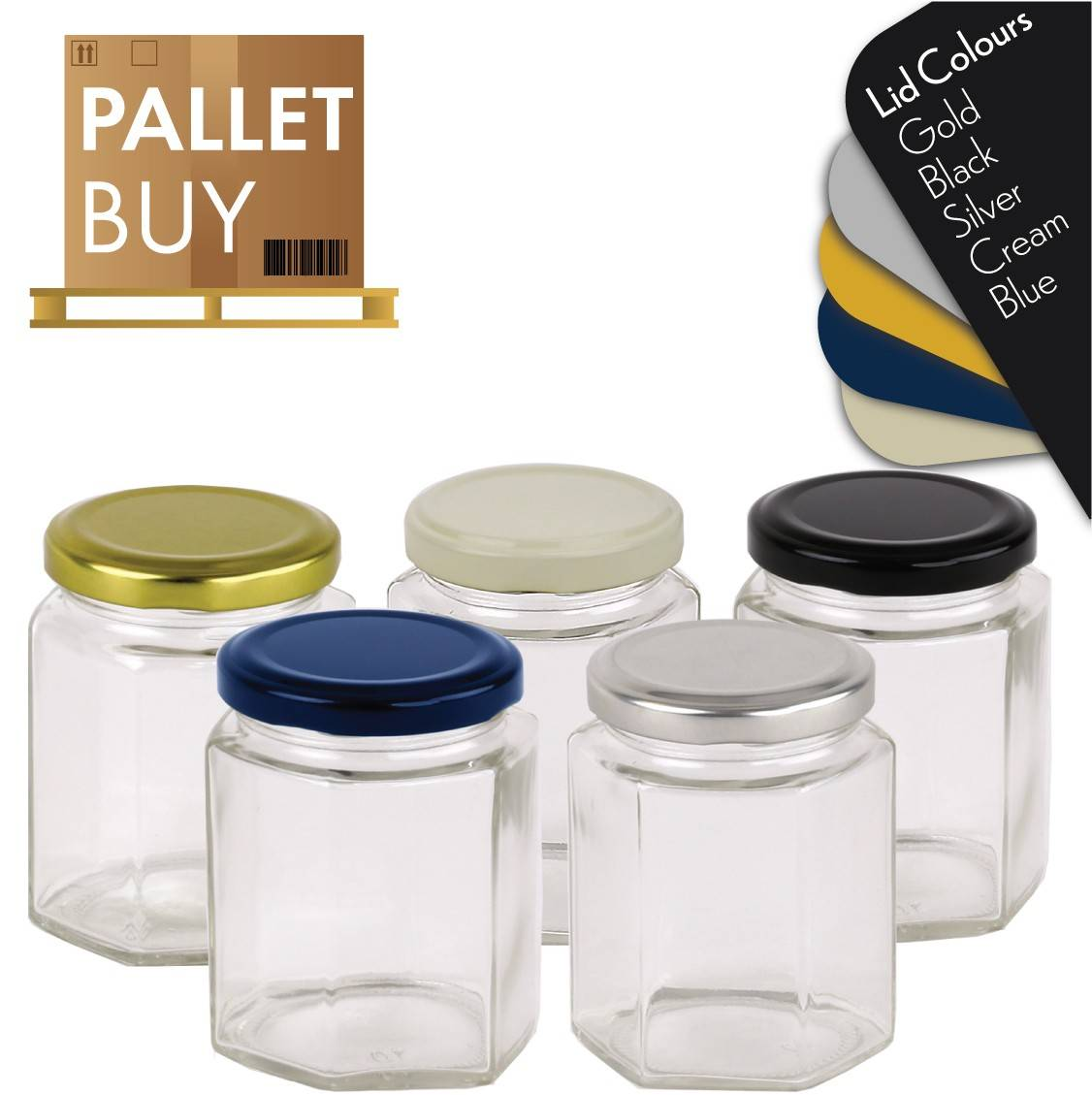 Pallet of 2313 Hexagonal Jars 280ml / 400gm size with Blue, Black, Gold, Cream or Silver Lid. GST Incl.