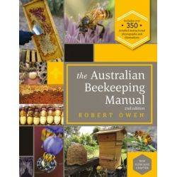 The Australian Beekeeping Manual by Robert Owen - NEW EDITION